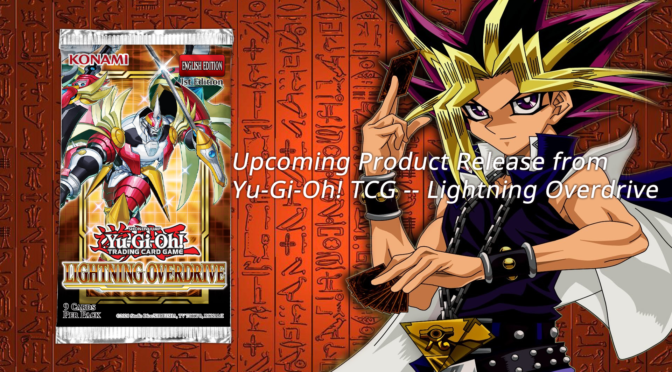 Upcoming Product Release from Yu-Gi-Oh! TCG — Lightning Overdrive