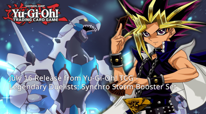 July Release from Yu-Gi-Oh! TCG — Legendary Duelists: Synchro Storm