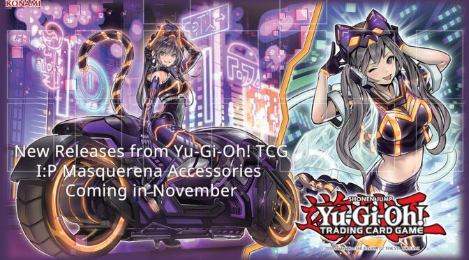 New Releases from Yu-Gi-Oh! TCG – I:P Masquerena – Coming in November