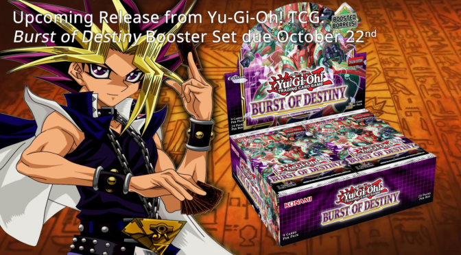 New Release from Yu-Gi-Oh! TCG – Burst of Destiny is Coming in October