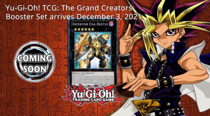 Yu-Gi-Oh! TCG: The Grand Creators Booster Set arrives December 3, 2021