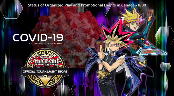 Statement from Yu-Gi-Oh! TCG Regarding Status of Organized Play and Promotional Events in Canada – 8/30