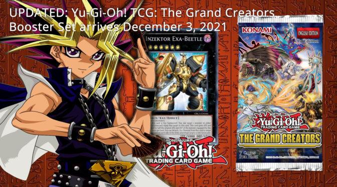 UPDATED:  Yu-Gi-Oh! TCG: The Grand Creators Booster Set arrives December 3, 2021