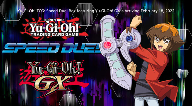 Speed Duel Box Featuring Yu-Gi-Oh! GX is Arriving February 18, 2022