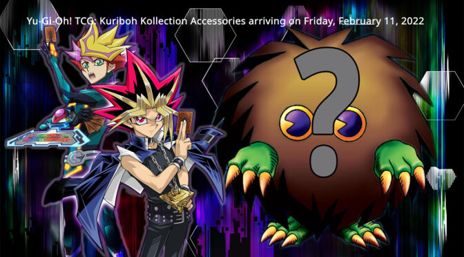 TCG: Kuriboh Kollection Accessories arriving on Friday, February 11, 2022