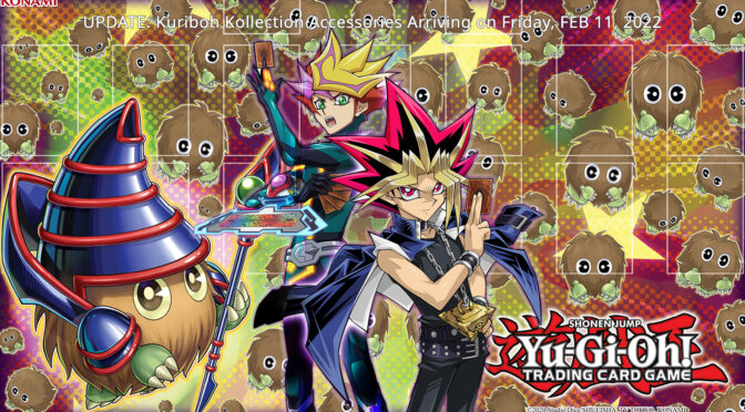 UPDATE: Kuriboh Kollection Accessories Arriving on Friday, FEB 11, 2022