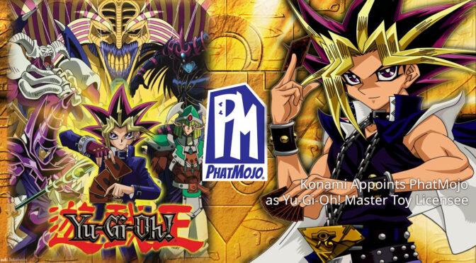 Konami Appoints PhatMojo as Yu-Gi-Oh! Master Toy Licensee