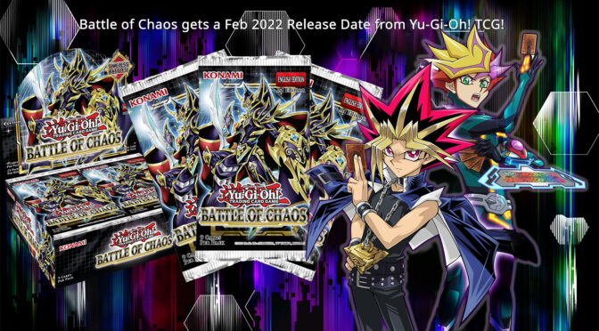Battle of Chaos gets a Feb 2022 Release Date from Yu-Gi-Oh! TCG