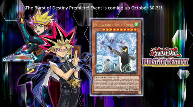 The Burst of Destiny Premiere! Event is coming up October 30-31!