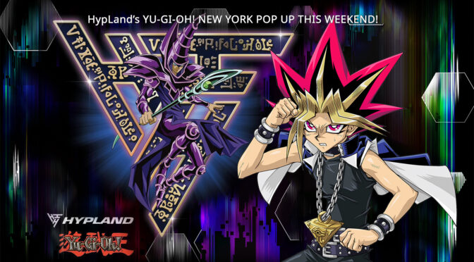 YU-GI-OH! NEW YORK POP UP THIS WEEKEND